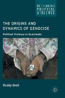 The origins and dynamics of genocide: political violence in Guatemala
