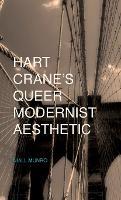 Hart Crane's queer modernist aesthetic