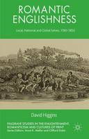 Romantic Englishness: local, national and global selves, 1780-1850