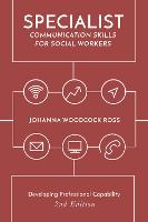 Specialist communication skills for social workers: developing professional capability