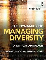 The dynamics of managing diversity : a critical approach / Gill Kirton and Anne-marie Greene.