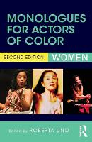 Monologues for actors of color: Woman/ edited by Roberta Uno ; assistant editor, Margaret Odette.