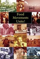 Food movements unite!: strategies to transform our food systems