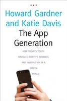 Chapter 3: Unpacking Generations in The app generation: how today's youth navigate identity, intimacy, and imagination in a digital world