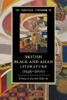The Cambridge companion to British black and Asian literature (1945-2010)