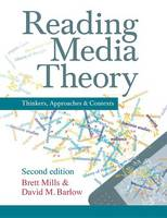 Reading media theory: thinkers, approaches and contexts | ebook
