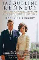 Jacqueline Kennedy: historic conversations on life with John F. Kennedy, interviews with Arthur M. Schlesinger, Jr., 1964