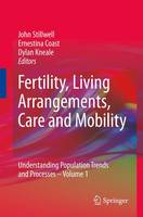 Fertility, Living Arrangements, Care and Mobility (Understanding Population Trends and Processes, Vol. 1)