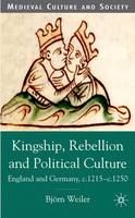 Kingship, rebellion and political culture: England and Germany, c.1215-c.1250