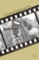 Tudors and Stuarts on Film: Historical Perspectives [pages 242-259]
