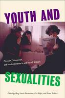 Youth and sexualities: pleasure, subversion, and insubordination in and out of schools