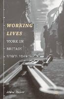 Working lives: work in Britain since 1945
