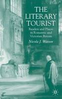 The literary tourist: readers and places in romantic & Victorian Britain