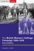 The British women's suffrage campaign, 1866-1928