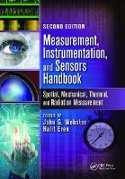 Measurement, instrumentation, and sensors handbook: spatial, mechanical, thermal, and radiation measurement