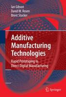 Additive manufacturing technologies: rapid prototyping to direct digital manufacturing