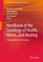 Handbook of the Sociology of Health, Illness, and Healing: A Blueprint for the 21st Century
