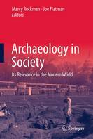 Archaeology in society: its relevance in the modern world
