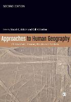Approaches to human geography: philosophies, theories, people and practices