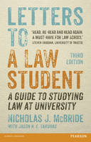 Letters to a law student: [a guide to studying law at university]