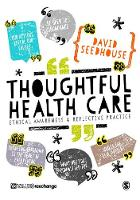 Thoughtful health care: ethical awareness & reflective practice