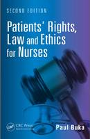 Patients' rights, law and ethics for nurses / Paul Buka.