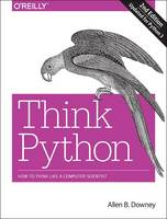 Think Python : how to think like a computer scientist