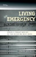 Chapter 1 - 'Dangerous Populations' [in] Living Emergency: Israel's Permit Regime in the Occupied West Bank