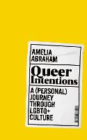 Queer intentions: a (personal) journey through LGBTQ+ culture