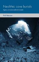 Neolithic cave burials: agency, structure and environment