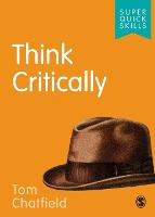 Think critically / Tom Chatfield