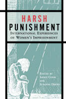 The Violence of Women's Imprisonment: A view from the inside - in - Harsh punishment: international experiences of women's imprisonment