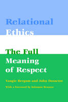 Relational ethics: the full meaning of respect