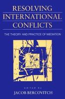 Mediation in International Conflicts: Lessons from Sri Lanka [IN] Resolving international conflicts: the theory and practice of mediation