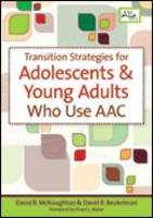 Transition strategies for adolescents & young adults who use AAC