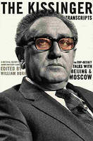 Kissinger transcripts : the top secret talks with Beijing and Moscow