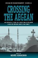 Crossing the Aegean: an appraisal of the 1923 compulsory population exchange between Greece and Turkey