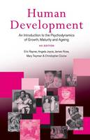 Human development : an introduction to the psychodynamics of growth, maturity and ageing.