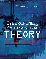 Cybercrime and criminological theory: fundamental readings on hacking, piracy, theft, and harrassment