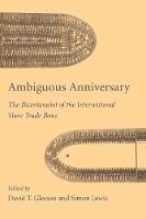 Ambiguous anniversary: the bicentennial of the international slave trade bans