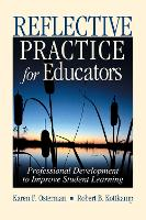 Reflective practice for educators: professional development to improve student learning
