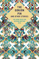 The gonjon pin and other stories: the Caine prize for African writing 2014