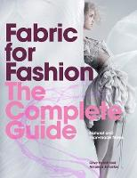 Fabric for fashion: the complete guide : natural and man-made fibres