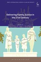 Delivering family justice in the 21st century