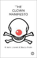 The clown manifesto / P. Nalle Laanela & Stacey Sacks ; based on P. Nalle Laanela's international research on physical comedy.