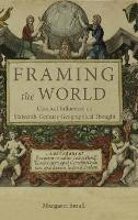 Framing the World - Classical Influences on Sixteenth-Century Geographical Thought