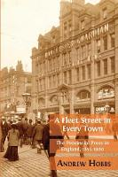 A Fleet Street in every town: the provincial press in England, 1855-1900