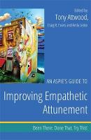 An Aspie's guide to improving empathetic attunement