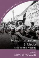 Humanitarianism & media: 1900 to the present