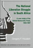 The national liberation struggle in South Africa: a case study of the United Democratic Front, 1983-1987